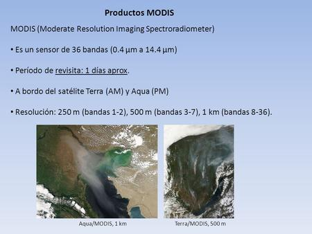 Productos MODIS MODIS (Moderate Resolution Imaging Spectroradiometer)