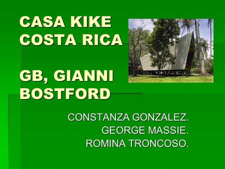 CASA KIKE COSTA RICA GB, GIANNI BOSTFORD