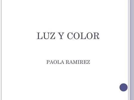 LUZ Y COLOR PAOLA RAMIREZ