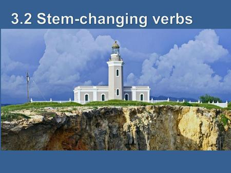 Stem-changing verbs: e → ie You learned that the u in jugar sometimes changes to ue. When you use the verb pensar (to think, to plan), the e in its.