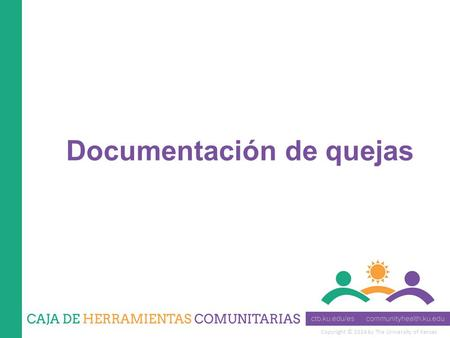 Copyright © 2014 by The University of Kansas Documentación de quejas.