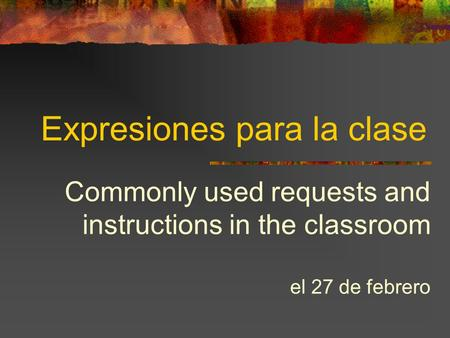 Expresiones para la clase Commonly used requests and instructions in the classroom el 27 de febrero.
