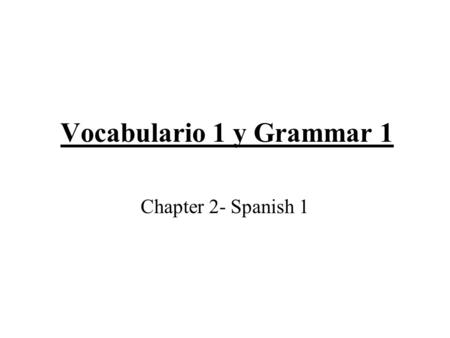 Vocabulario 1 y Grammar 1 Chapter 2- Spanish 1. To ask someone's age and birthday/ Responses ¿Cuántos años tienes?- How old are you? Tengo quince años.-