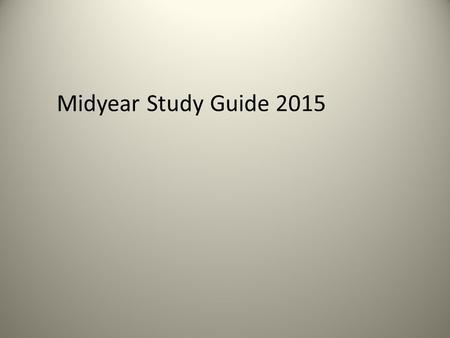 Midyear Study Guide 2015 Repaso I (Vocabulary) Talk about activities Say where people are from Say what people like and dislike to do Describe yourself.