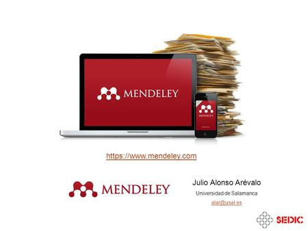 Julio Alonso Arévalo Universidad de Salamanca https://www.mendeley.com.