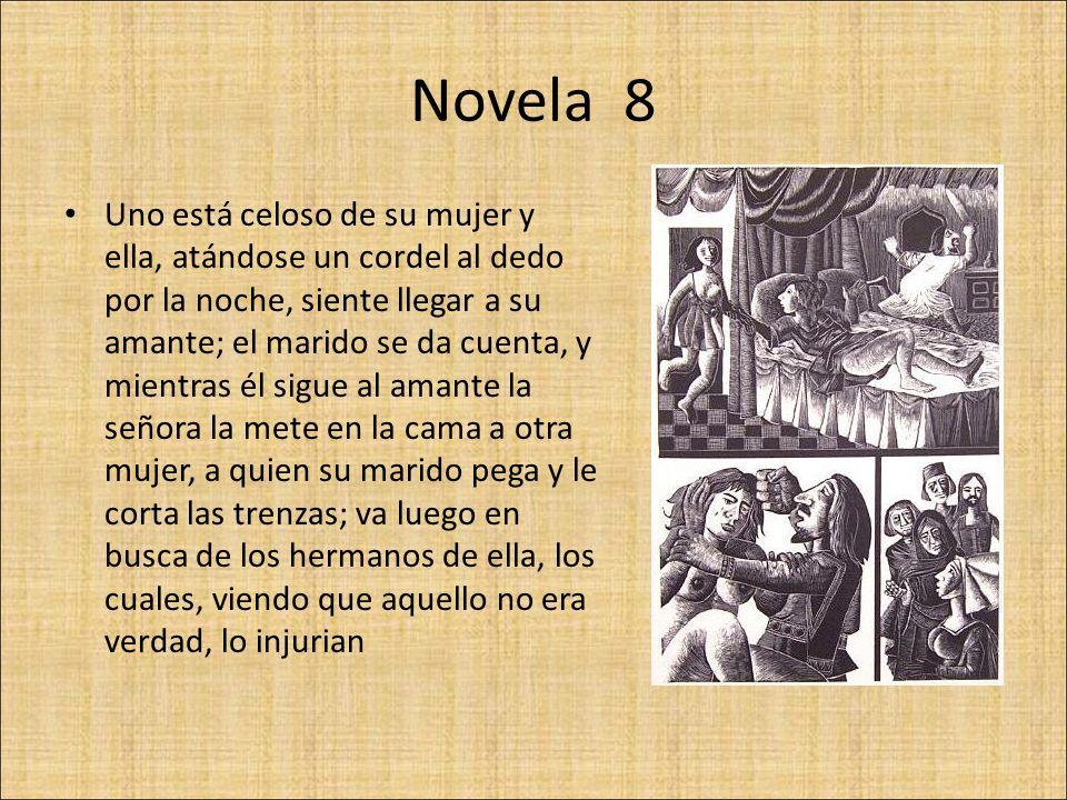 Novela 9 Lidia, mujer de Nicostrato, ama a Pirro, el cual le pide tres cosas para creerlo, y ella las hace; además de esto, se solaza con él en presencia de Nicostrato y le hace creer a éste que no es verdad lo que ha visto.