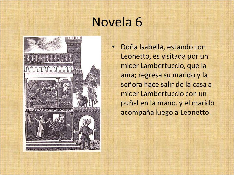 Novela 7 Lodovico revela a doña Beatrice el amor que le tiene; ella manda a Egano, su marido, a un jardín, vestido con sus ropas, y se acuesta con Lodovico, el cual luego, levantándose, va y apalea a Egano en el jardín.