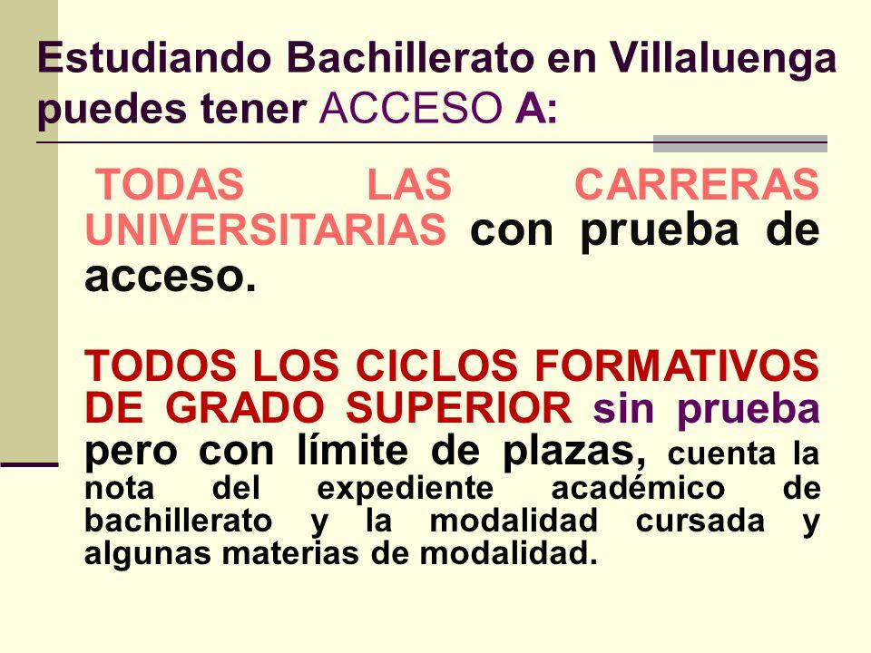 Estudiando Bachillerato en Villaluenga puedes tener ACCESO A: TODAS LAS CARRERAS UNIVERSITARIAS con prueba de acceso.
