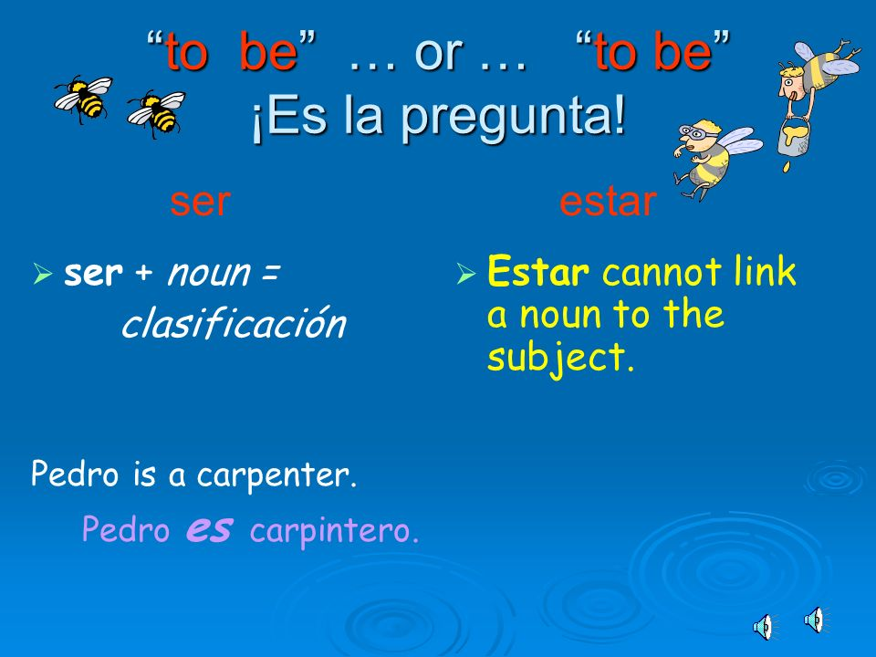 to be … or … to be ¡Es la pregunta!to be … or … to be ¡Es la pregunta.