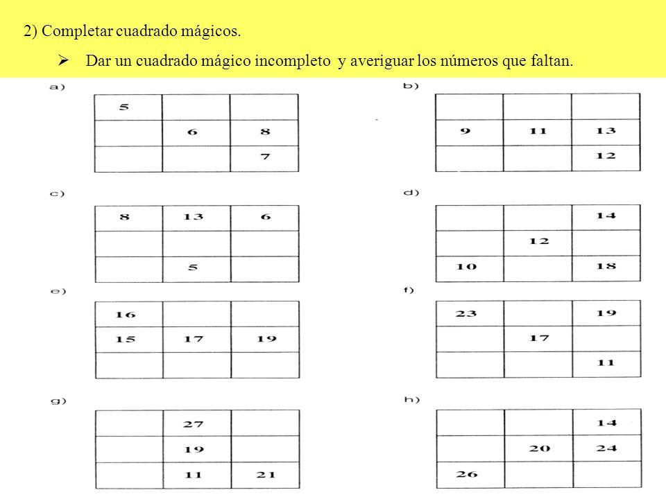 3) Resolver un cuadrado mágico Dada una serie de nueve números y el número mágico, conseguir colocarlos para que los números en horizontal, en diagonal y en vertical sumen el número mágico.