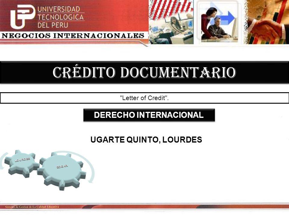 CRÉDITO DOCUMENTARIO Los créditos documentarios (también llamados cartas de crédito) facilitan los pagos internacionales y proporcionan seguridad tanto al exportador vendedor como al importador-comprador.