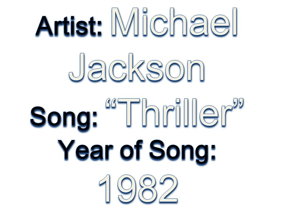 Michael Jackson Hometown: Gary, Indiana, USA Date of birth: August 29, 1958 Genre: Pop