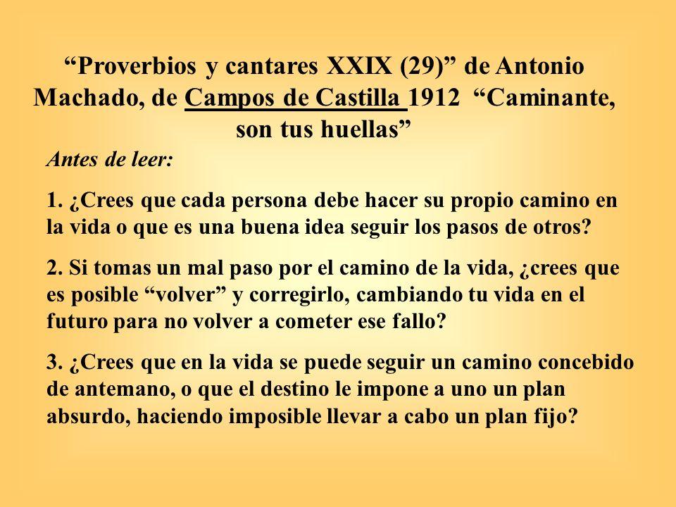 Proverbios y cantares XXIX (29) de Antonio Machado, de Campos de Castilla 1912 Caminante, son tus huellas ¿ Cual es la diferencia entre una huella y una estela.