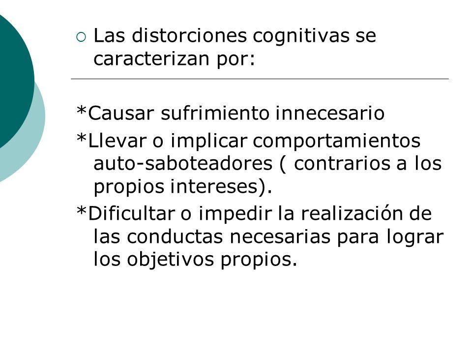 Clasificación de Distorsiones Cognitivas: PENSAMIENTO TODO-NADA Interpretar los eventos y personas en términos absolutos, evidenciado en el uso de términos como siempre , nunca , todos , cuando su uso no está justificado por los acontecimientos propiamente.