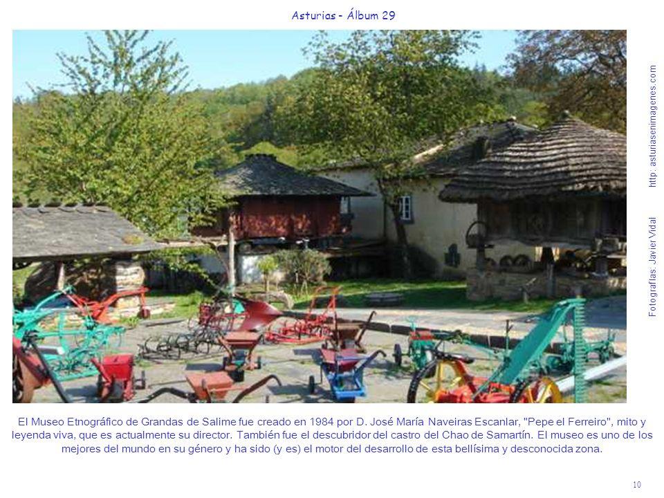 11 Asturias - Álbum 29 Fotografías: Javier Vidal http: asturiasenimagenes.com El embalse de Grandas de Salime cambió la geografía de esta abrupta región de la cuenca alta del río Navia.
