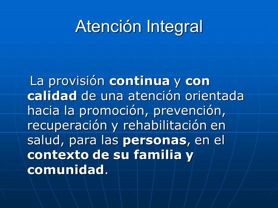Atención Integral Es un modelo de Atención.Es un modelo de Atención.