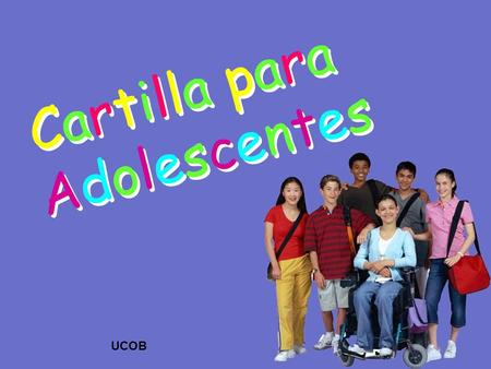 Cartilla paraAdolescentesCartilla paraAdolescentes Cartilla paraAdolescentesCartilla paraAdolescentes UCOB.