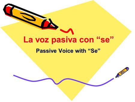 Passive voice spanish se