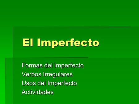 El Imperfecto Formas del Imperfecto Verbos Irregulares