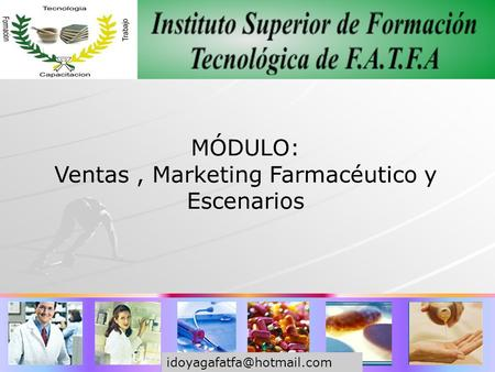 MÓDULO: Ventas, Marketing Farmacéutico y Escenarios.