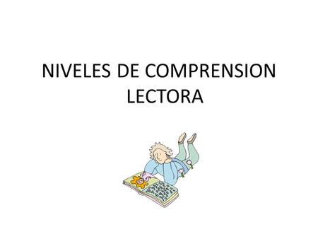 NIVELES DE COMPRENSION LECTORA
