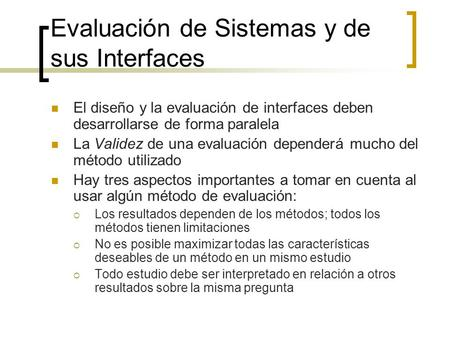 Evaluación de Sistemas y de sus Interfaces