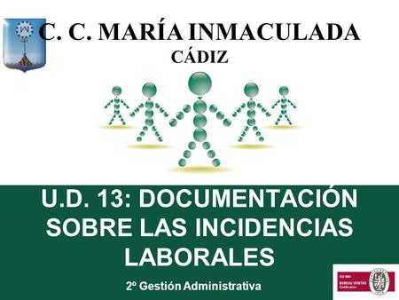 U.D. 13: DOCUMENTACIÓN SOBRE LAS INCIDENCIAS LABORALES