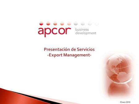 MADOFF-009003 Enero 2010. MADOFF-009003 1. ¿ Qué es apcor business development ? 3 2. ¿ A que se dedica apcor business development – Export Management.