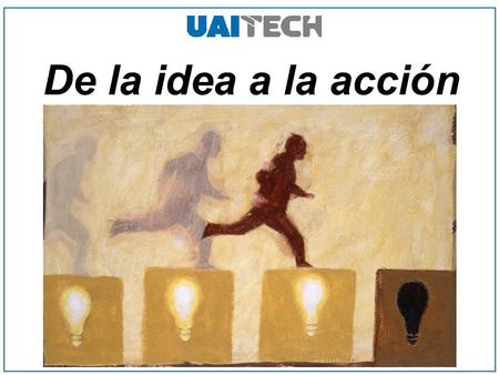 De la idea a la acción.