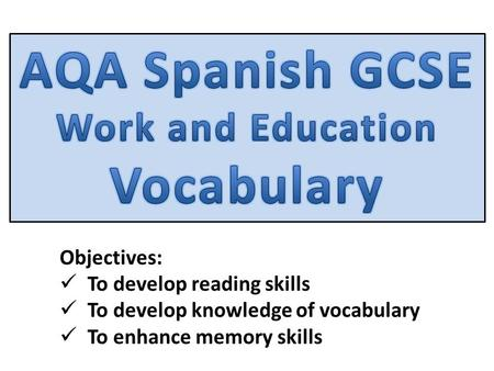 Objectives: To develop reading skills To develop knowledge of vocabulary To enhance memory skills.