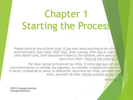 Chapter 1 Starting the Process Please think of the children first. If you ever have anything to do with their entertainment, their food, their toys, their.