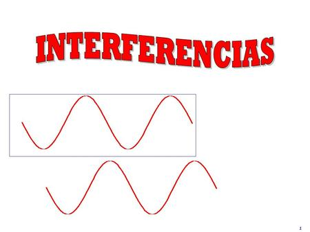 INTERFERENCIAS.
