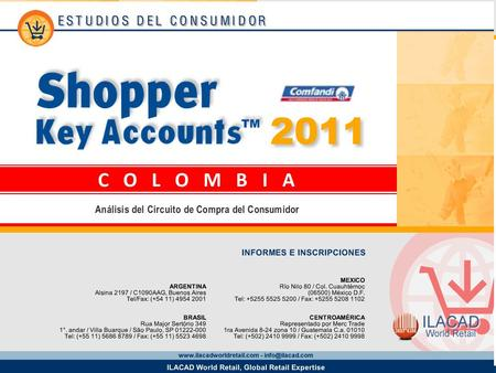 2 Key Account Comfandi Supermercados Los datos provistos en este informe provienen del estudio Shopper Key Accounts Colombia 2011 y corresponden a la.