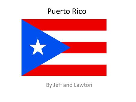 Puerto Rico By Jeff and Lawton.