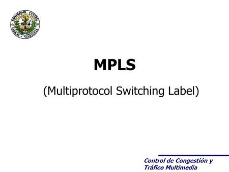 (Multiprotocol Switching Label)