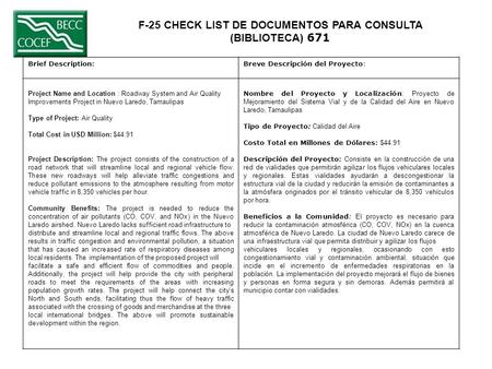 F-25 CHECK LIST DE DOCUMENTOS PARA CONSULTA (BIBLIOTECA) 671 Brief Description:Breve Descripción del Proyecto: Project Name and Location : Roadway System.