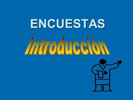 ENCUESTAS Introducción Language and Society May 2001