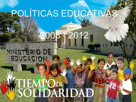 POLÍTICAS EDUCATIVAS 2008 - 2012.