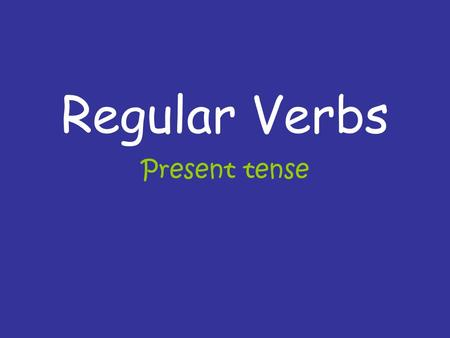 "Regular Verbs Present tense. REPASO Infinitive: a verb that ends in AR, ER, or IR Stem: the part of the verb before the ""ar"" ""ir"" or ""er"" Ending: the."