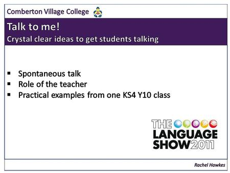  Spontaneous contributions in the TL as part of the language of the classroom  Unplanned / unscripted talk as part of a lesson task or activity  Whole-class.