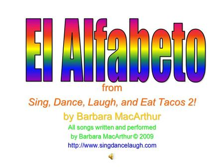 El Alfabeto from Sing, Dance, Laugh, and Eat Tacos 2!
