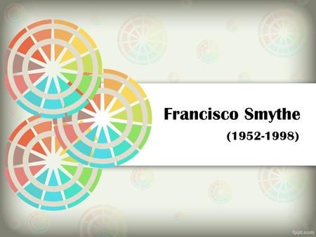 Francisco Smythe (1952-1998).