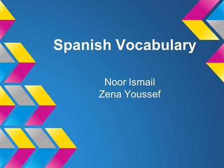 Spanish Vocabulary Noor Ismail Zena Youssef. Vocabulary la computadora: computer el quinto piso: the fifth floor la silla: Chair el gimnasio: the gym.