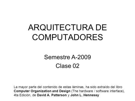 Arquitectura de computadores semestre a 2009 clase 04 la for Arquitectura de computadores