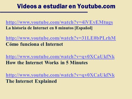Videos a estudiar en Youtube.com