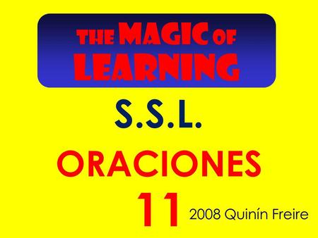 2008 Quinín Freire 11 ORACIONES THE MAGIC OF LEARNING S.S.L.