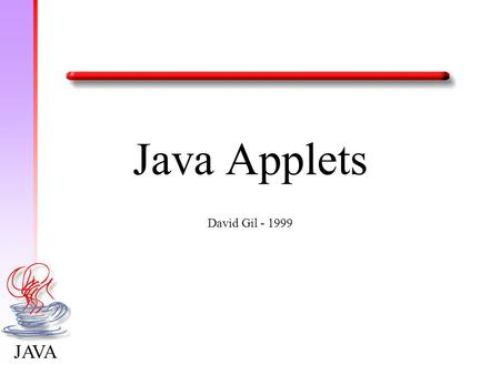 Java Applets David Gil - 1999.