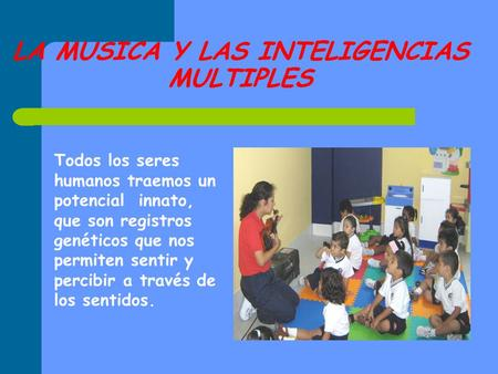LA MUSICA Y LAS INTELIGENCIAS MULTIPLES