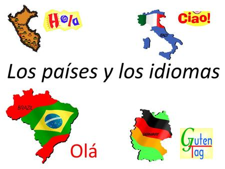 Los países y los idiomas Olá. Countries and Languages El país = country Los países = countries El idioma = language Los idiomas = languages La lengua.