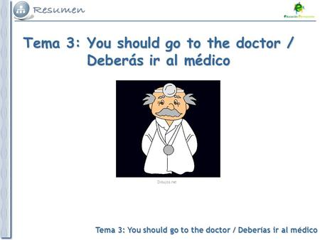 Tema 3: You should go to the doctor / Deberías ir al médico Tema 3: You should go to the doctor / Deberás ir al médico Dibujos.net.
